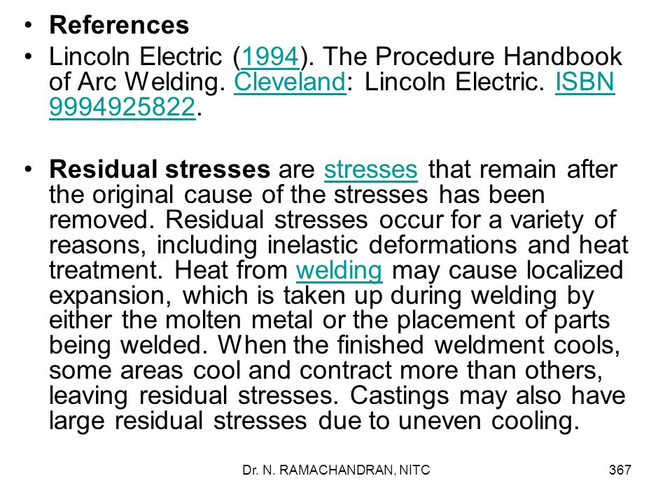 References Lincoln Electric (1994). The Procedure Handbook of Arc Welding. Cleveland: Lincoln Electric. ISBN 9994925822.