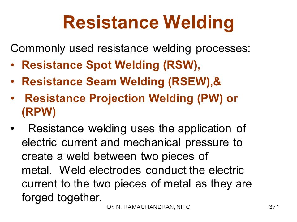 Resistance Welding Commonly used resistance welding processes: