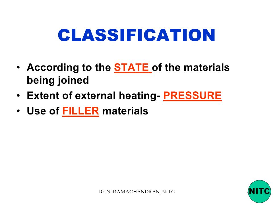 CLASSIFICATION According to the STATE of the materials being joined