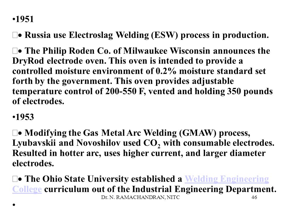 · Russia use Electroslag Welding (ESW) process in production.