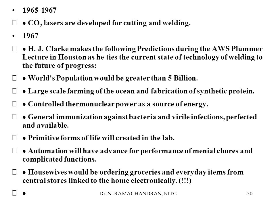 · CO2 lasers are developed for cutting and welding. 1967