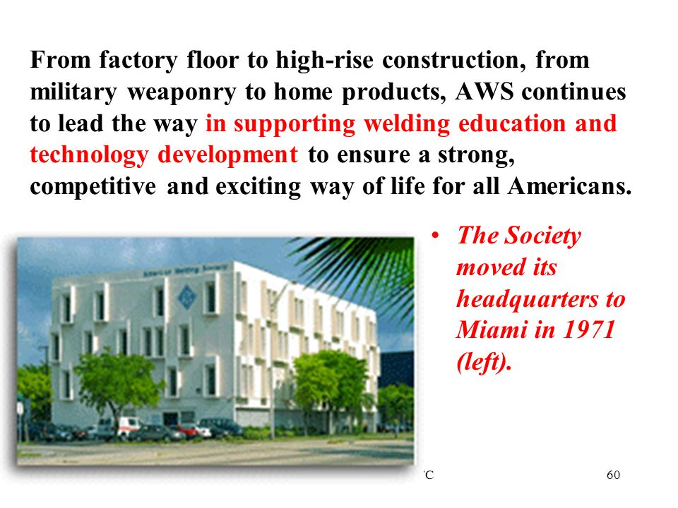 The Society moved its headquarters to Miami in 1971 (left).