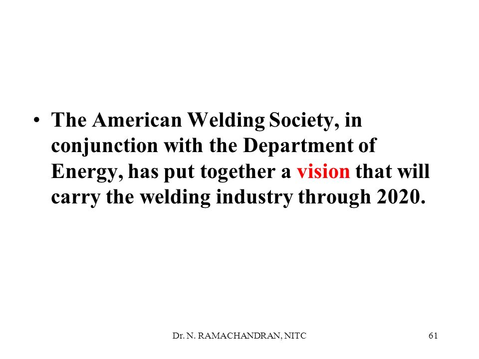 The American Welding Society, in conjunction with the Department of Energy, has put together a vision that will carry the welding industry through 2020.