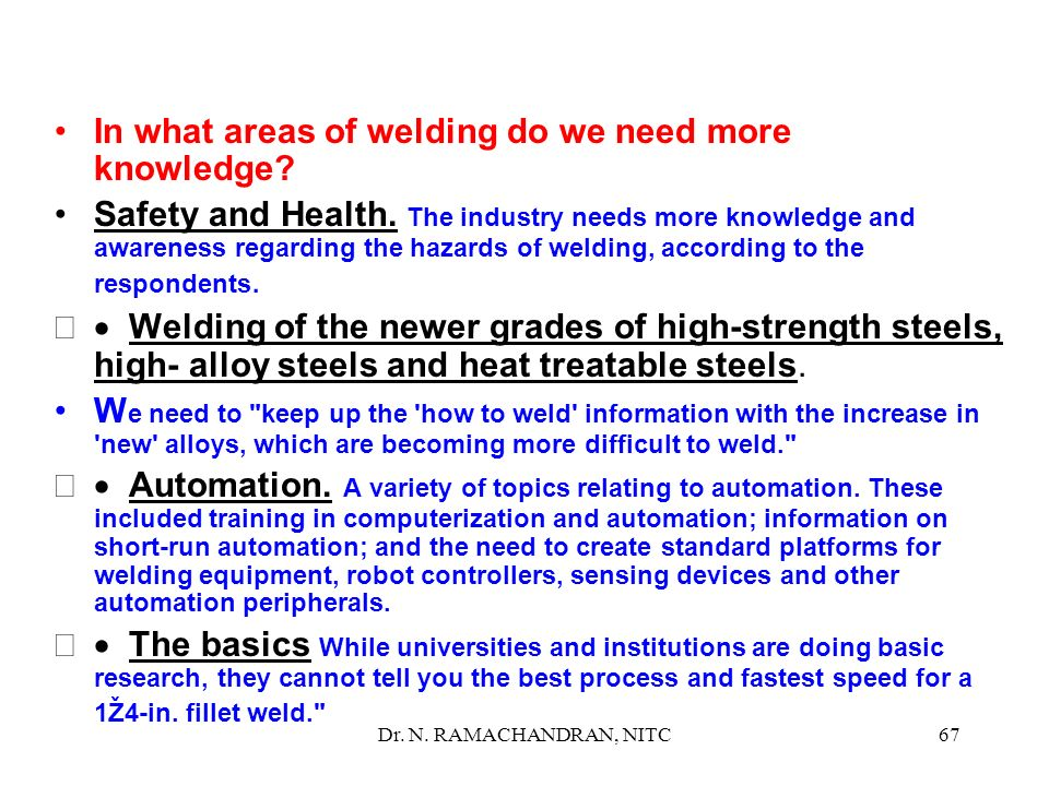In what areas of welding do we need more knowledge