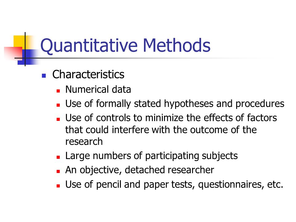 quantitative research characteristics Quantitative research methods were originally developed in the natural sciences to study natural phenomena quantitative research reflects the philosophy that everything can be described according to some type of numerical system: next we consider the characteristics of qualitative research.