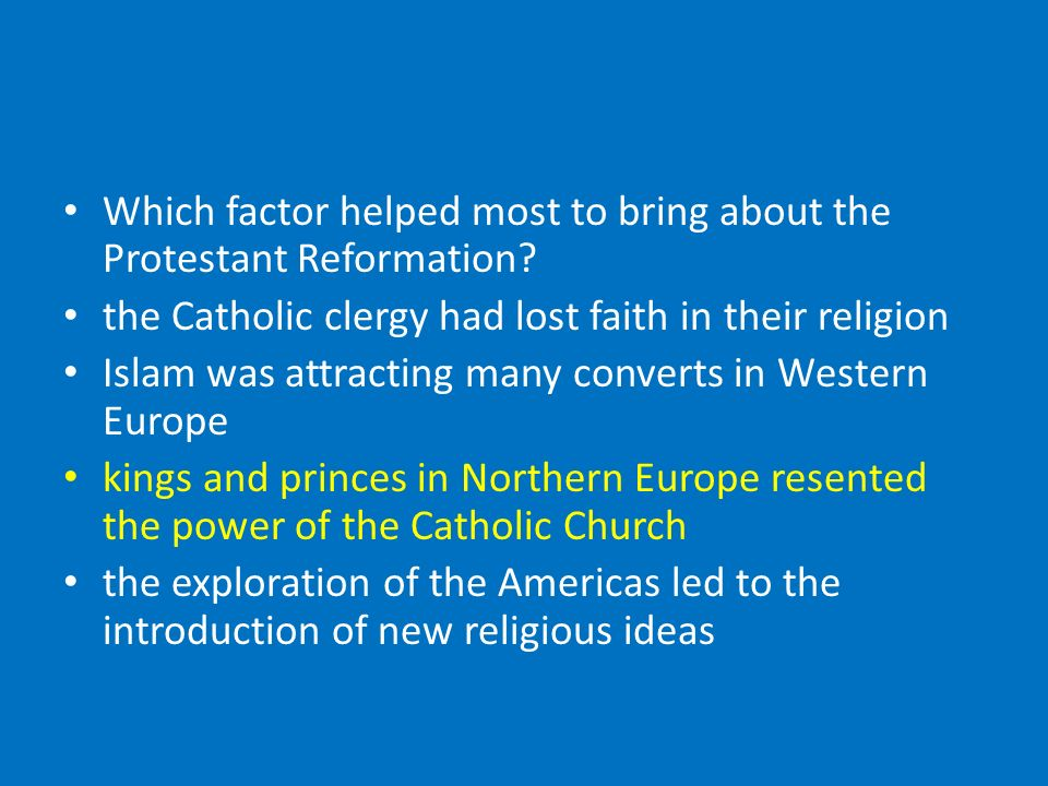 factors leading to protestant reformation essay Find out about the reformation what were the causes,  but the reformation was far from over the protestant anne boleyn had the motivation,.
