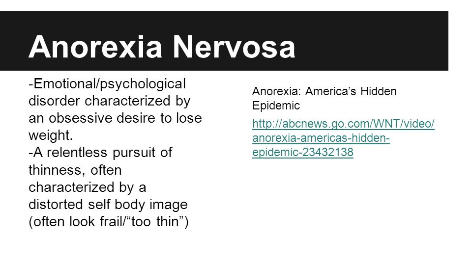 an analysis on a report on the disorder anorexia nervosa Anorexia nervosa, often referred to simply as anorexia, is an eating disorder characterized by low weight, fear of gaining weight, and a strong desire to be thin.