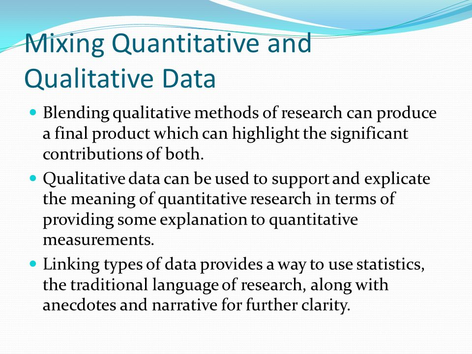 Mixing Quantitative and Qualitative Data