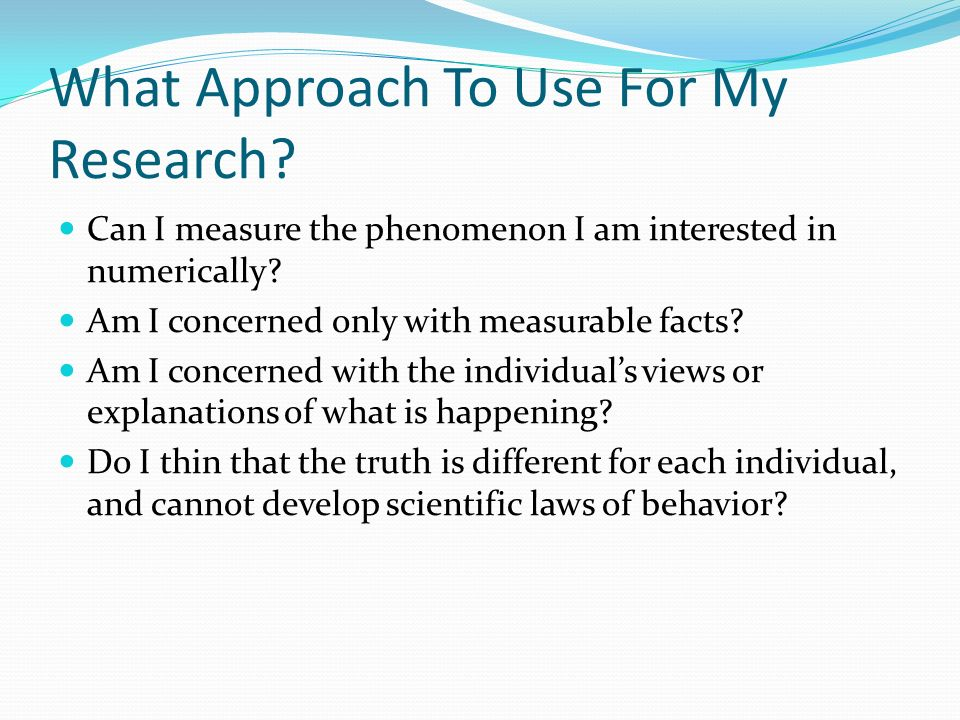 What Approach To Use For My Research