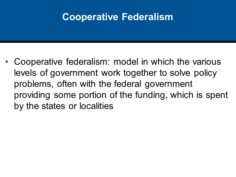 """dual vs cooperative federalism essay Remaking federalism to remake the american economy  scholars called the arrangement """"dual federalism""""  scholars talked about """"cooperative federalism."""