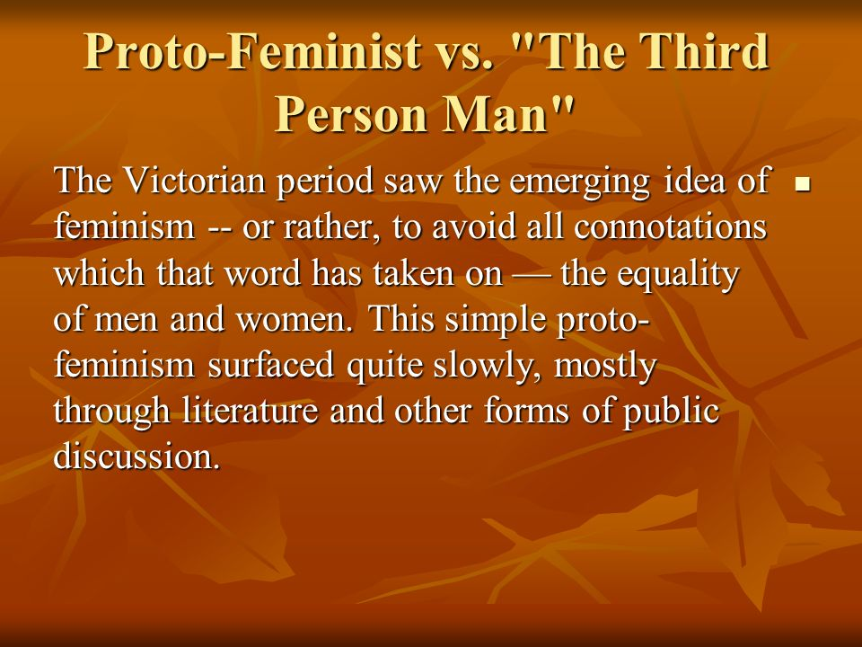 Proto-Feminist vs. The Third Person Man