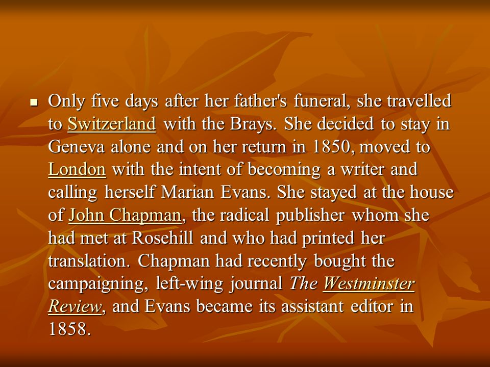 Only five days after her father s funeral, she travelled to Switzerland with the Brays.