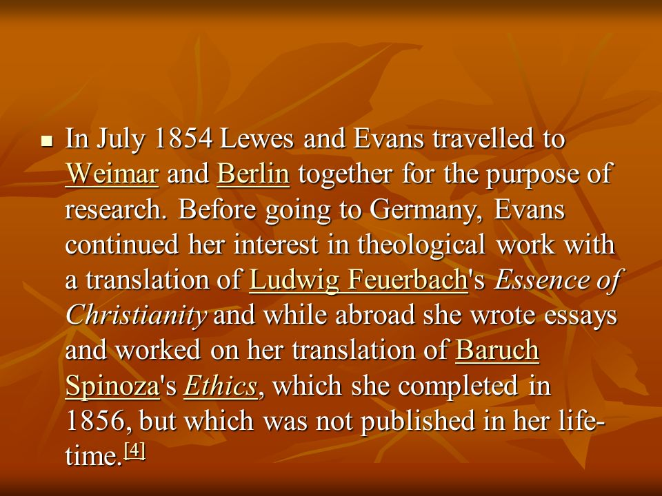 In July 1854 Lewes and Evans travelled to Weimar and Berlin together for the purpose of research.