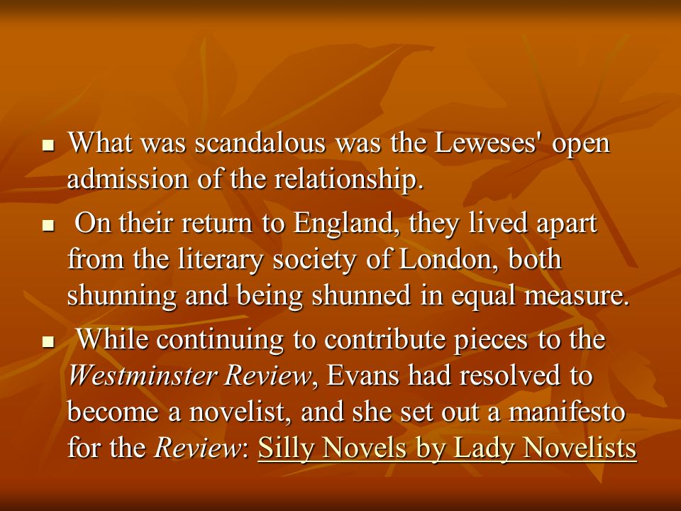 What was scandalous was the Leweses open admission of the relationship.