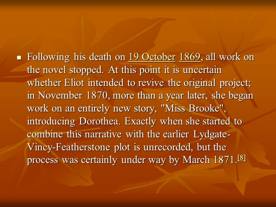 Following his death on 19 October 1869, all work on the novel stopped