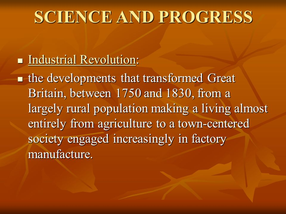 SCIENCE AND PROGRESS Industrial Revolution: