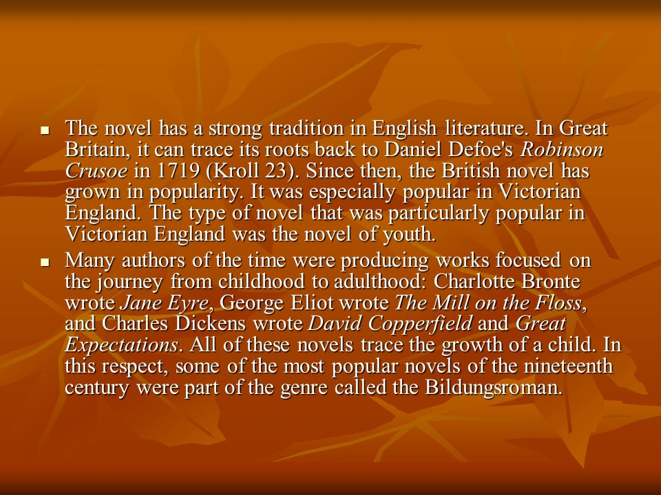 The novel has a strong tradition in English literature