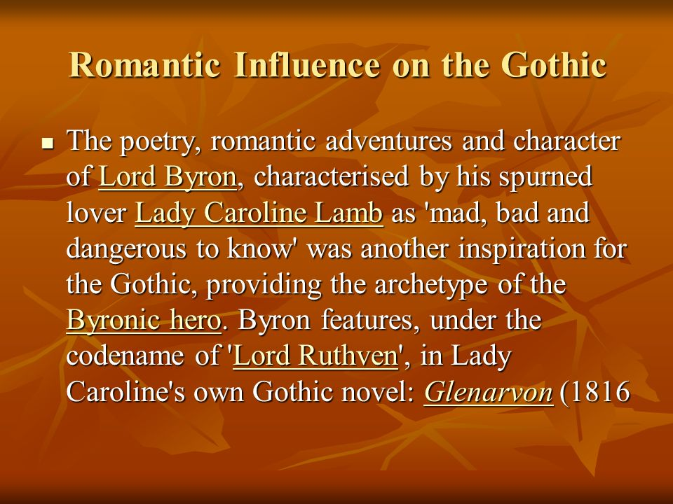 Romantic Influence on the Gothic