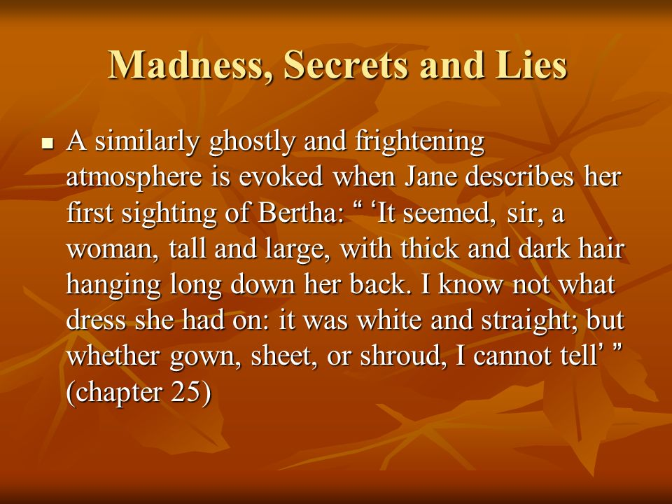 Madness, Secrets and Lies