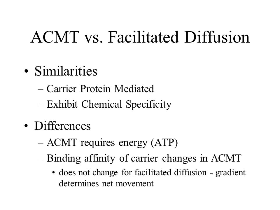 ACMT vs. Facilitated Diffusion