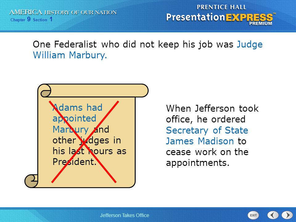 One Federalist who did not keep his job was Judge William Marbury.