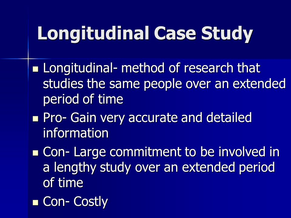 longitudinal case study psychology A longitudinal study (or longitudinal in developmental psychology, to study developmental possibilities is the case by using one-off cross-sectional studies.