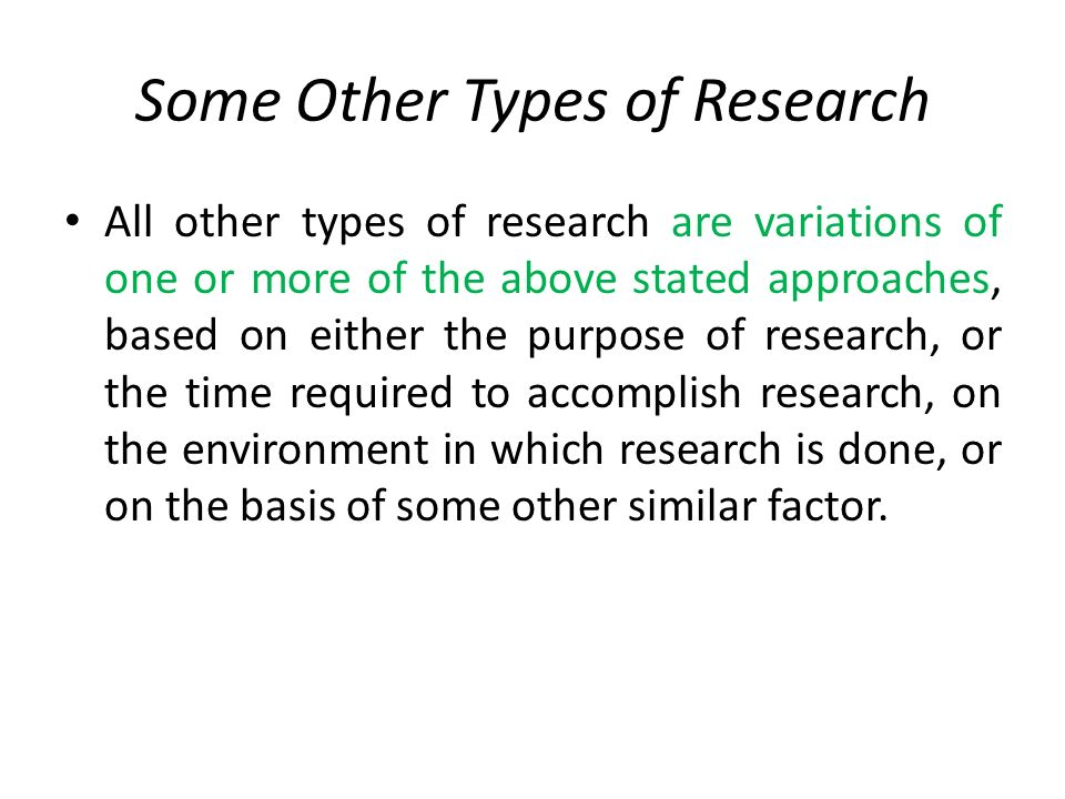 Some Other Types of Research