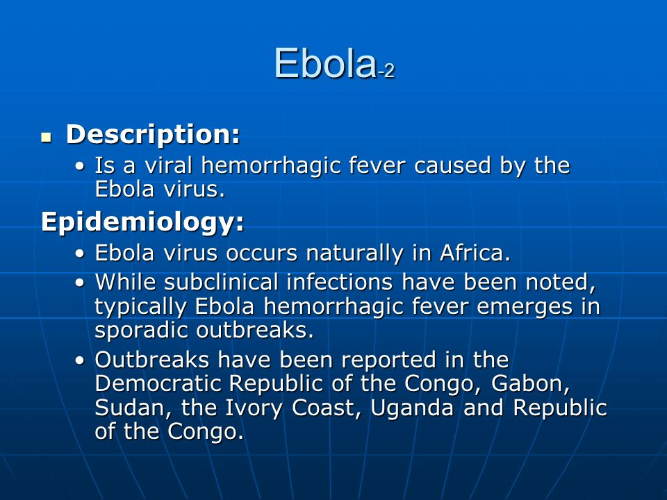 a general description of the ebola virus Ebola virus (/ ɛ ˈ b oʊ l ə / ebov, formerly designated zaire ebolavirus) is one of five known viruses within the genus ebolavirus four of the five known ebolaviruses, including ebov.