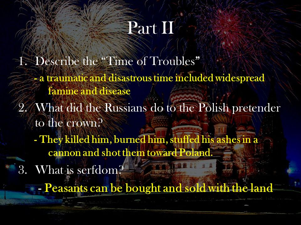 Part II Describe the Time of Troubles