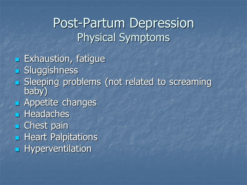 Post-Partum Depression Physical Symptoms