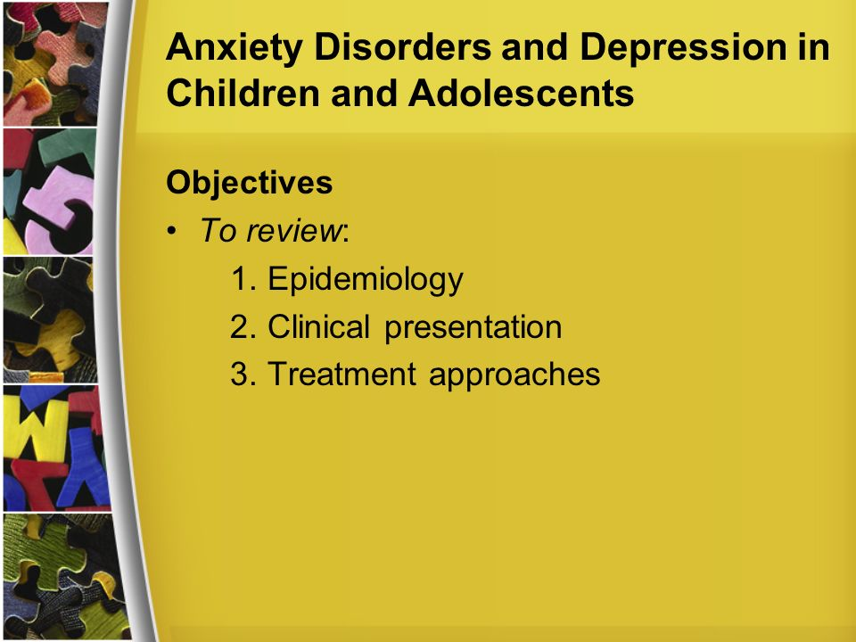 a study on the treatments of generalized anxiety disorder in children and adolescents Anxiety disorders in children and adolescents generalized anxiety disorder children and although studies suggest that children and adolescents are more.
