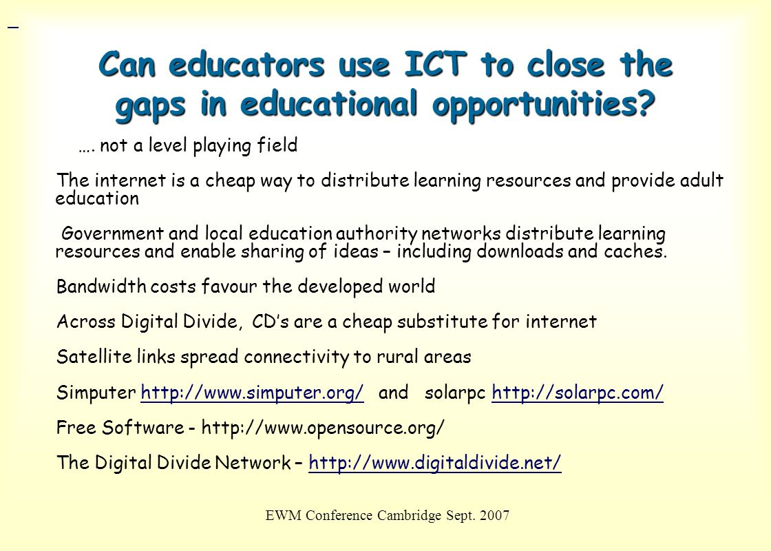 Can educators use ICT to close the gaps in educational opportunities