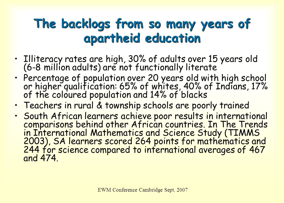The backlogs from so many years of apartheid education