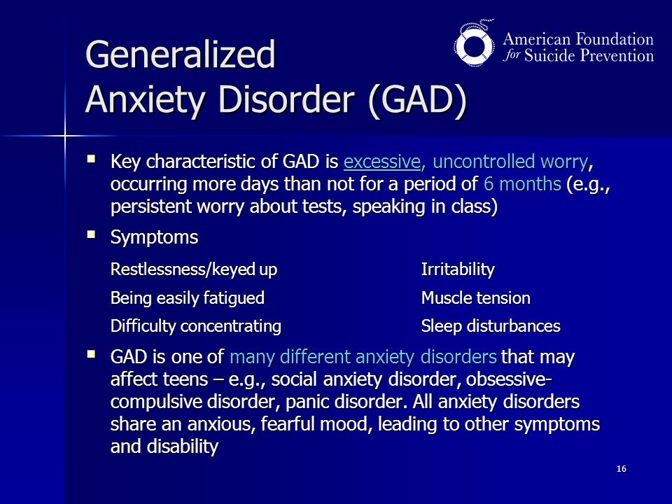 Generalized anxiety disorder GAD is a common disorder characterized by longlasting anxiety that is not focused on any one object or situation