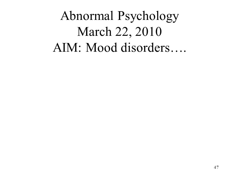 abnormal psychology chapter mood disorders Mood disorder, also known as mood (affective) disorders, is a group of conditions  where a  the dsm-5, released in may 2013, separates the mood disorder  chapter from the dsm-tr-iv  abnormal psychology (6th ed)  psych central  – trusted mental health, depression, bipolar, adhd and psychology information.