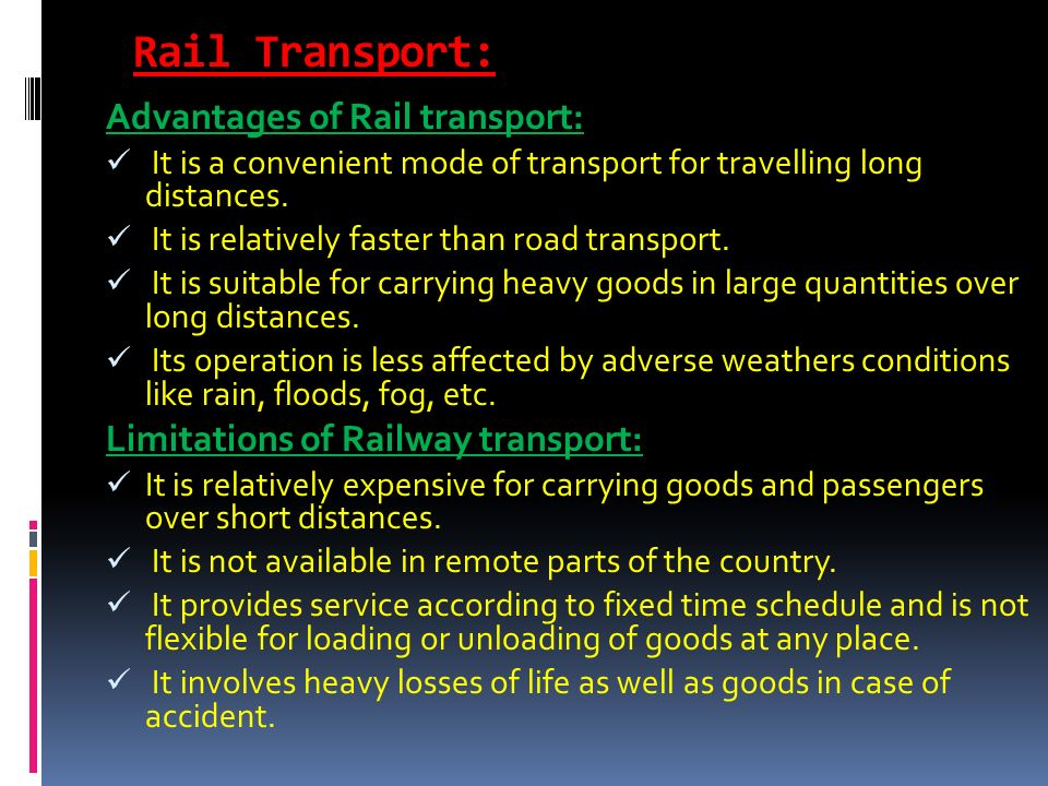 advantages of road transport Basically, the modes of transport for delivery of goods have been classified into three categories, namely land transport, sea transport and air transport we shall discuss some of the advantages and disadvantages of land transport which is further divided into road transport and rail transport.
