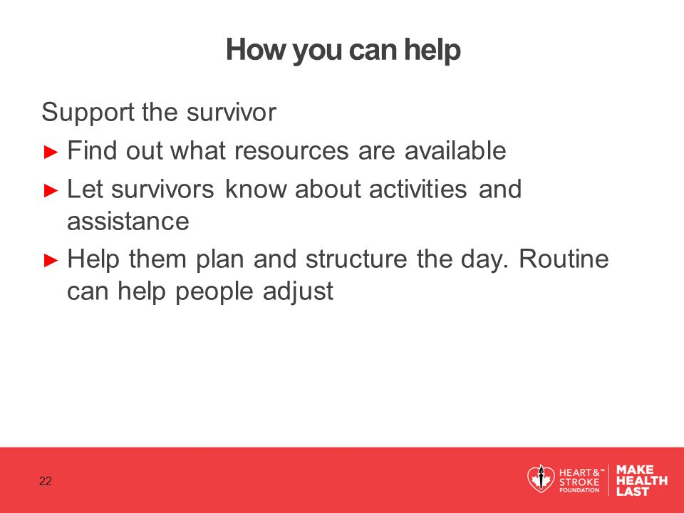How you can help Support the survivor