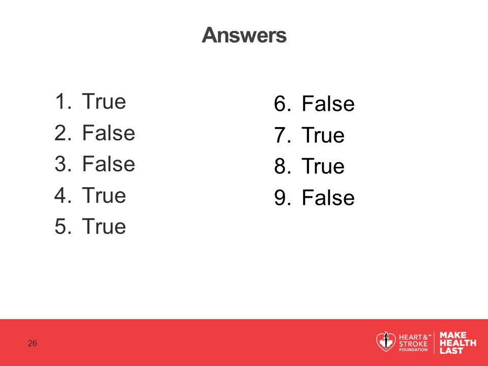 Answers True False False True 26