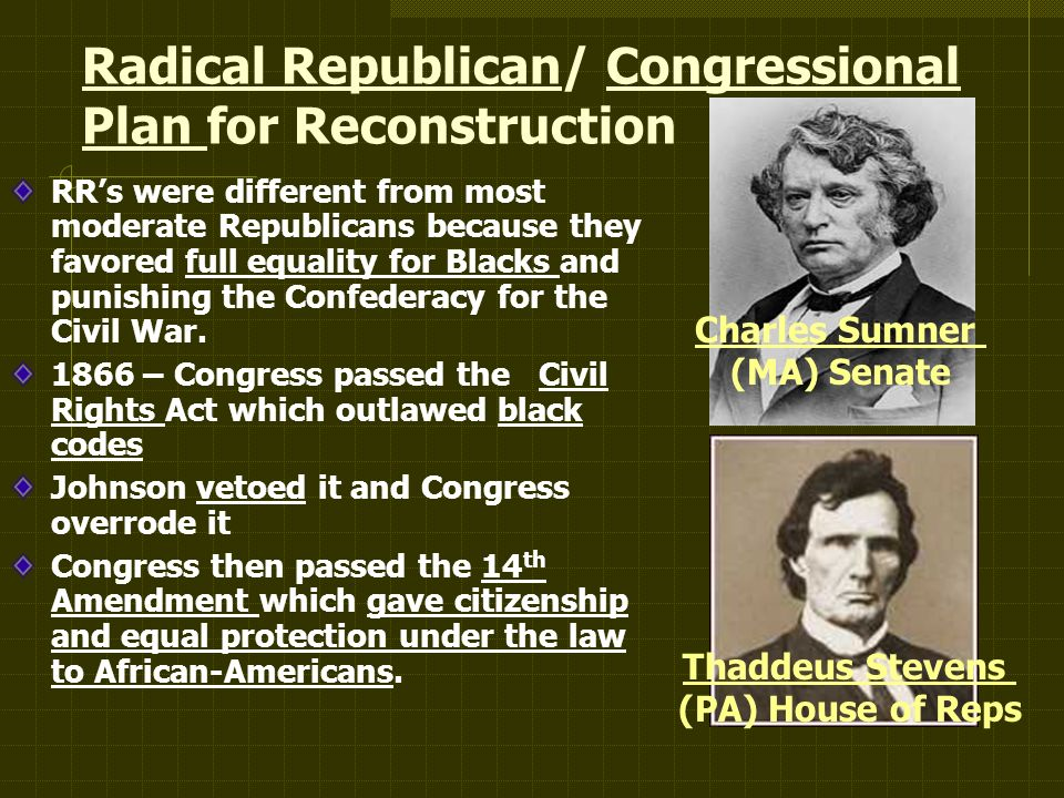 an analysis of the actions by radical republicans and the civil war Radical republican: radical republican, during and after the american civil war, a member of the republican party committed to emancipation of the slaves and later to the equal treatment and.