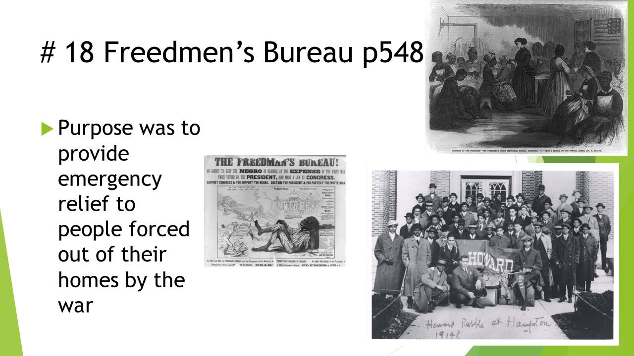 emancipation and the freedmens bureau essay Freedmen's bureau - created as a part of the reconstruction act, it was a federal agency designed to provide food, clothes and shelter for freed slaves and whites in need 2 education - black and white school teachers came south and began to teach the freed slaves.