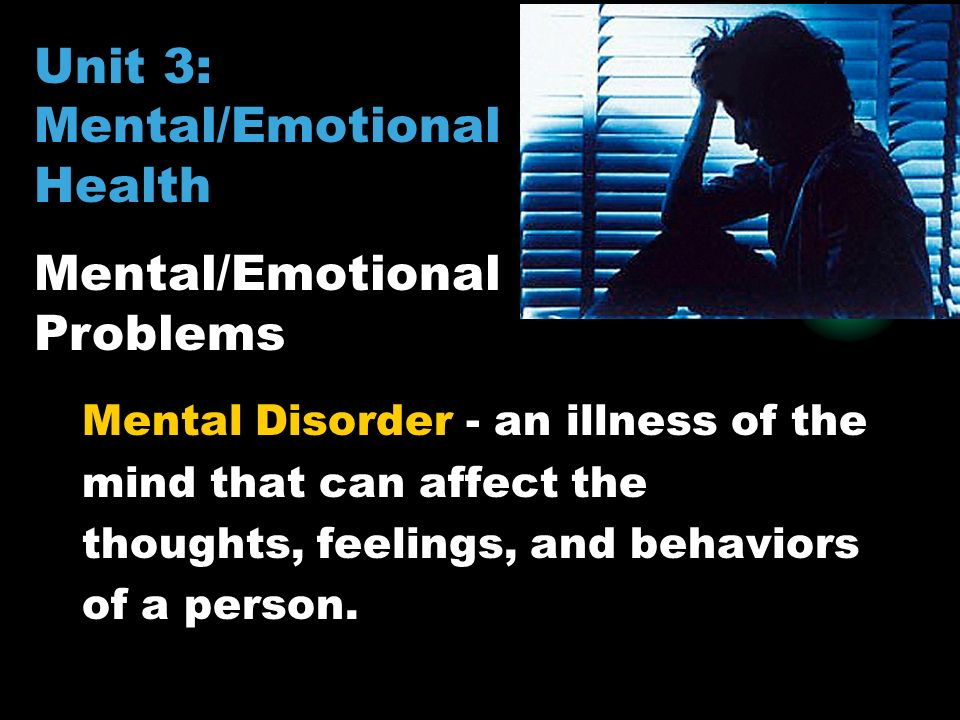 The emotional disorders and mental complications during the psychological illness