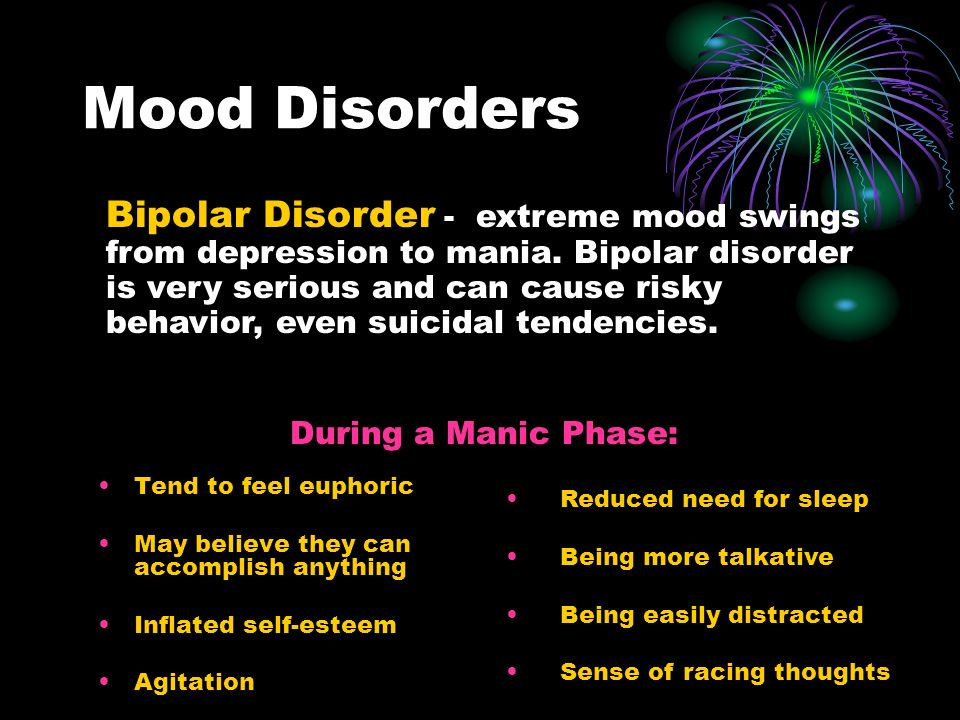 bipolar disease extreme mood swings Bipolar disorder involves very severe mood swings it is a condition of extreme emotional states someone experiencing the disorder will have periods of great energy.