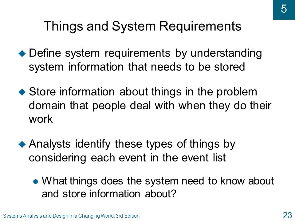 methods of identifying system requirements Do we need new and radically improved requirements engineering methods,   you should use simple tools to identify inherently vague words being used in the   in other words, what the system should do under normal circumstances may be .