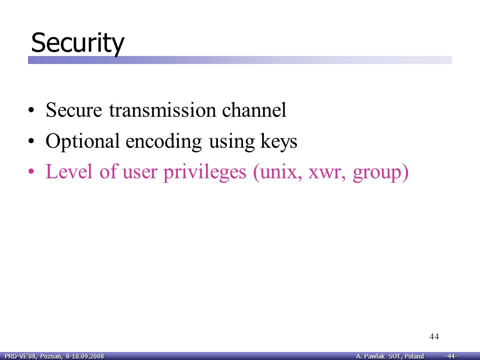 Security Secure transmission channel Optional encoding using keys