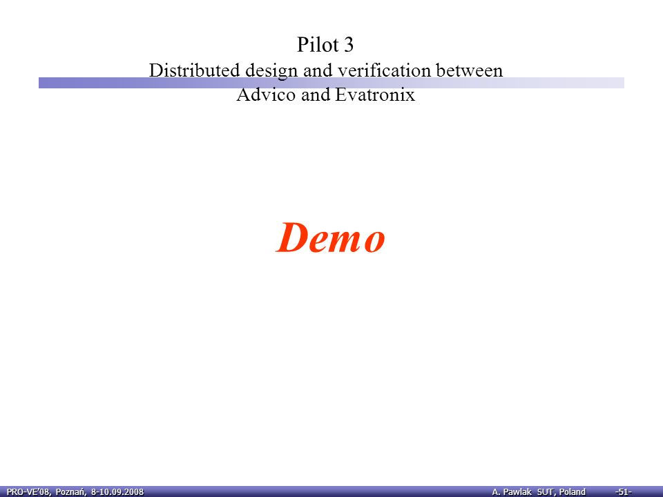 Pilot 3 Distributed design and verification between Advico and Evatronix
