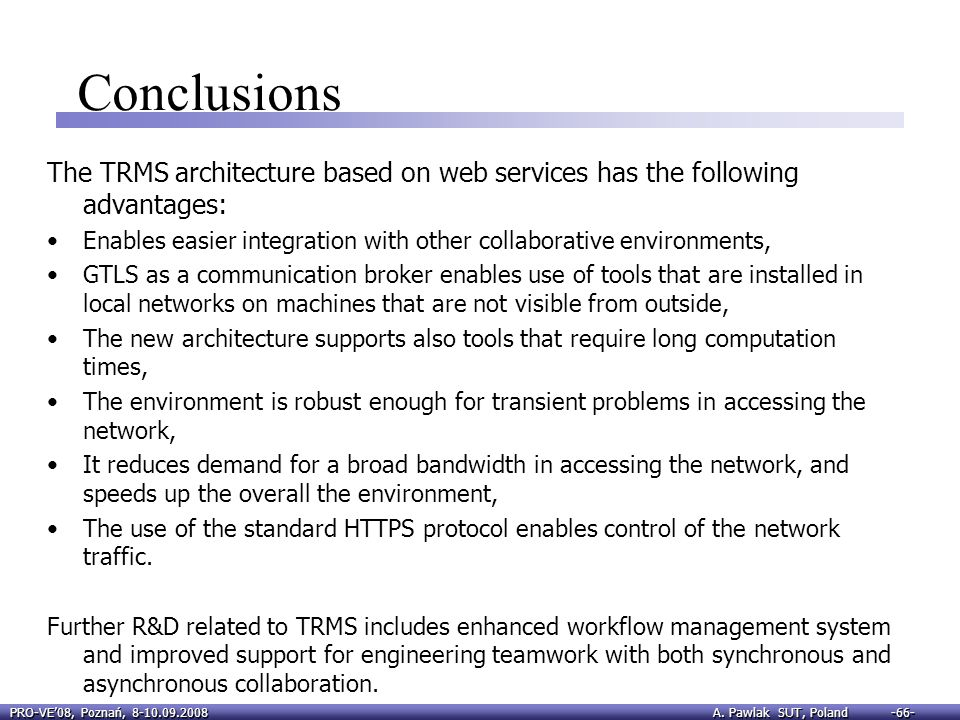 Conclusions The TRMS architecture based on web services has the following advantages: