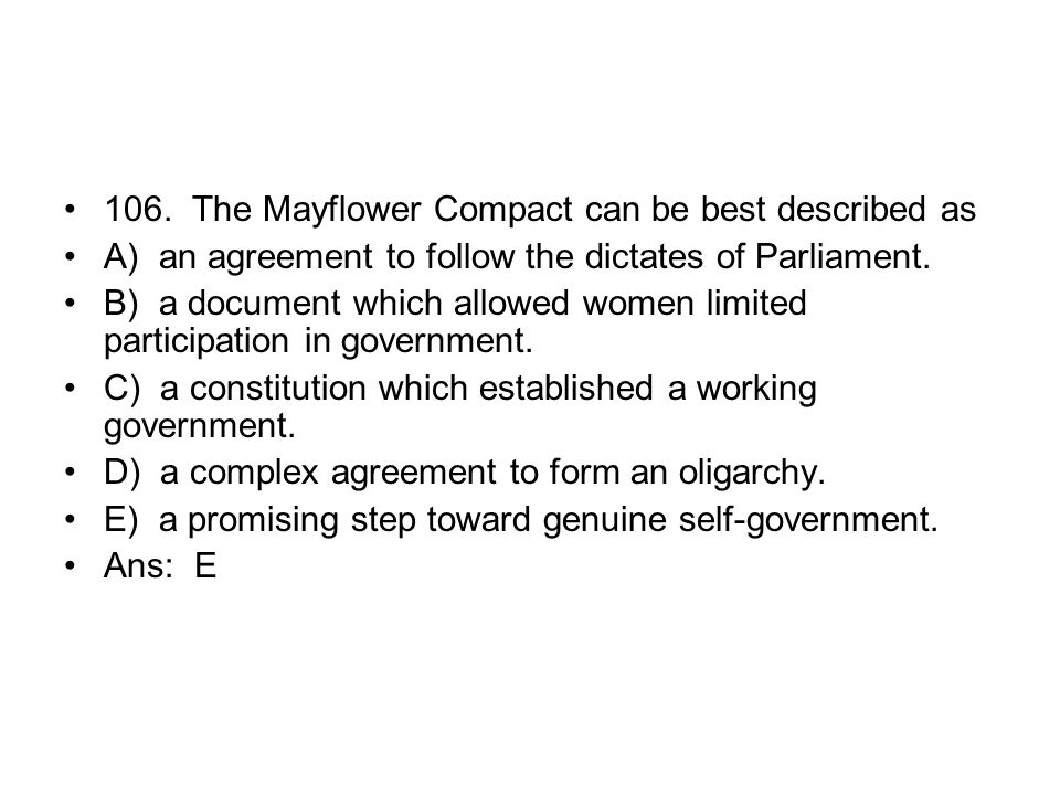 106. The Mayflower Compact can be best described as