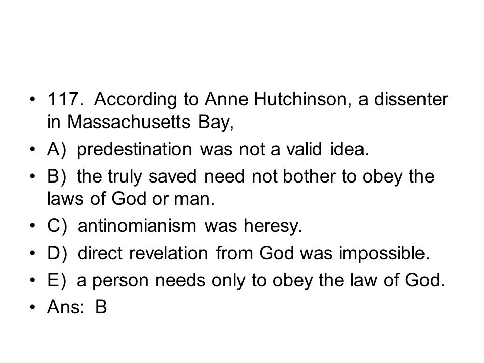 117. According to Anne Hutchinson, a dissenter in Massachusetts Bay,