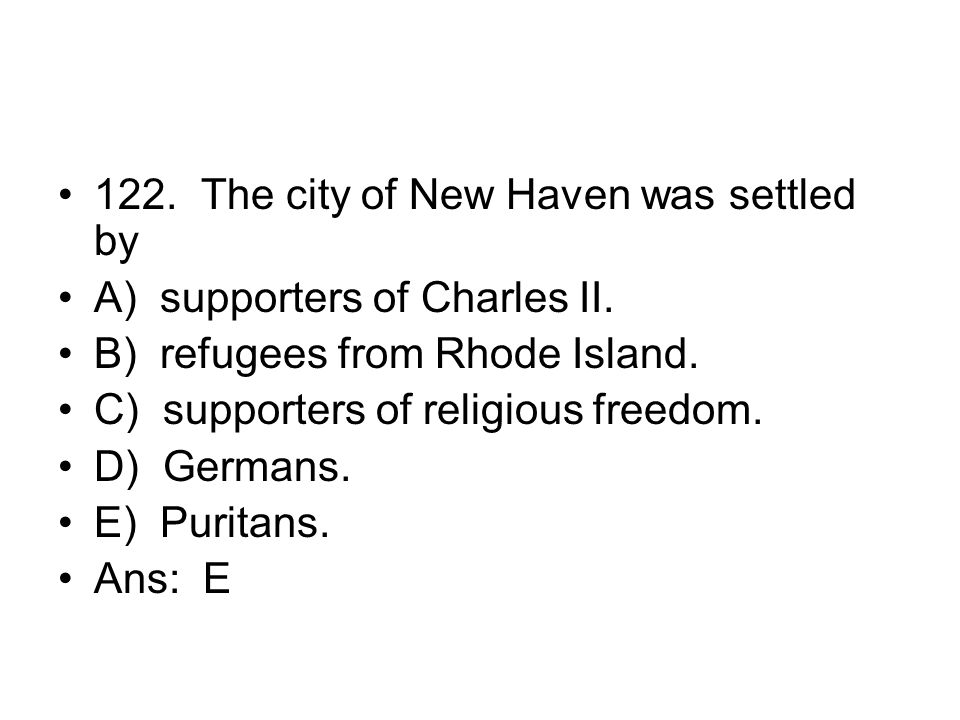 122. The city of New Haven was settled by