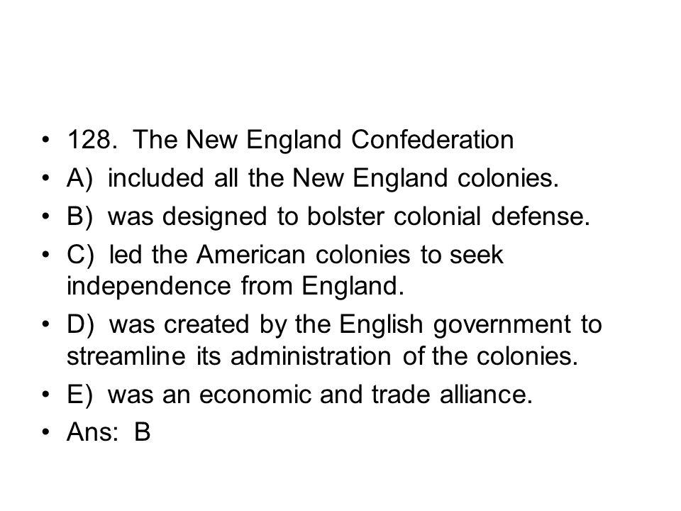 128. The New England Confederation